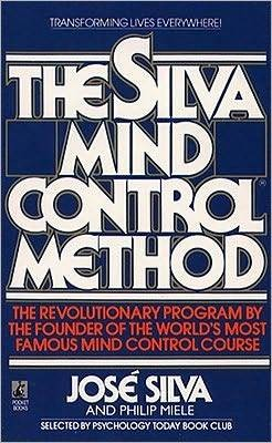 Why Read The Silva Mind Control Method By José Silva? Phycology & Spirituality Releases