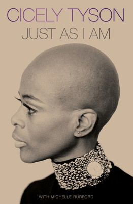 Just As I Am: A Memoir By Cicely Tyson