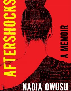 Why Read Aftershocks By Nadia Owusu? Autobiography & Nonfiction Releases