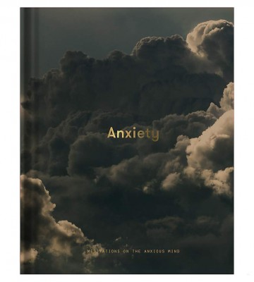 Anxiety: Meditations on the Anxious Mind